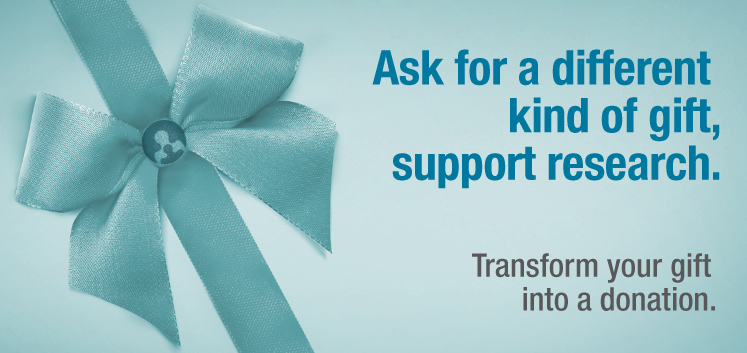 ask for a different kind of gift, support research